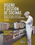 Diseño y gestión de cocinas. Manual de higiene alimentaria aplicada al sector de la restauración. 3 edición
