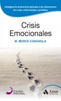 Crisis emocionales. Inteligencia emocional aplicada a las situaciones de crisis, enfermedad y pérdidas.