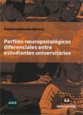Perfiles neuropsicológicos diferenciales entre estudiantes universitarios.