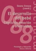 El desarrollo del bebé. Cognición, emoción y afectividad.