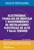 Electricidad, trabajos de montaje y mantenimiento de instalaciones eléctricas de alta y baja tensión. Tarjeta profesional.
