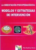 La orientación psicopedagógica, modelos y estrategias de intervención.