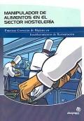 Manipulador de Alimentos en el Sector Hostelería. Prácticas Correctas de Higiene Alimentaria en Establecimientos de Restauración.