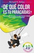 ¿De qué color es tu paracaídas?. Manual práctico para los que buscan trabajo o un cambio en su carrera