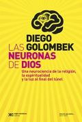 Las neuronas de dios. Una neurociencia de la religión, la espiritualidad y la luz al final del túnel.